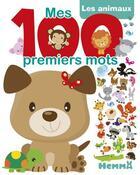 Couverture du livre « Mes 100 premiers mots les animaux » de Collectif aux éditions Hemma