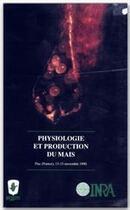 Couverture du livre « Psysiologie et production du maïs ; Pau 13/15 novembre 1990 » de Picard aux éditions Inra