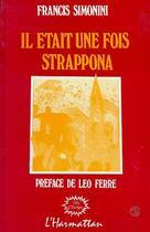 Couverture du livre « Il était une fois Strappona » de Francis Simonini aux éditions L'harmattan