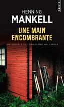 Couverture du livre « Une main encombrante » de Henning Mankell aux éditions Points