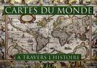 Couverture du livre « Cartes du monde à travers l'histoire » de Michael Swift aux éditions Geo Histoire