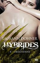 Couverture du livre « Hybrides T.8 ; obsidienne » de Laurann Dohner aux éditions Milady