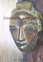 Couverture du livre « Chansons masquées ; poésies et dessins » de Suzy Maltret aux éditions Praelego