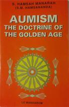 Couverture du livre « Aumism ; the doctrine of the golden age » de S. Hamsah Manarah aux éditions Mandarom