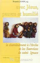 Couverture du livre « Avec Jésus, pauvre et humilié ; le cheminement à l'Arche et les Exercices de saint Ignace » de Franck Janin aux éditions Lessius