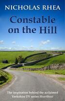 Couverture du livre « Constable on the Hill » de Rhea Nicholas aux éditions Hale Robert Digital