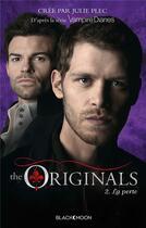 Couverture du livre « The Originals t.2 ; le pouvoir du destin » de Julie Plec aux éditions Black Moon