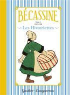 Couverture du livre « Bécassine ; les historiettes t.1 » de Caumery et Joseph-Porphyre Pinchon aux éditions Gautier Languereau