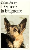 Couverture du livre « Derrière la baignoire » de Colette Audry aux éditions Gallimard