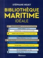 Couverture du livre « Bibilothèque maritime idéale » de Stephane Heuet aux éditions Arthaud