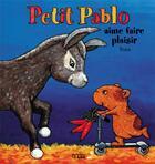 Couverture du livre « Petit pablo aime faire plaisir » de Truus aux éditions Lito