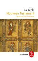 Couverture du livre « La Bible ; nouveau testament » de Anonyme aux éditions Lgf