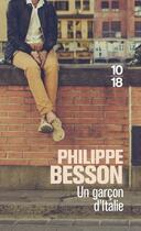 Couverture du livre « Un garcon d'Italie » de Philippe Besson aux éditions 10/18