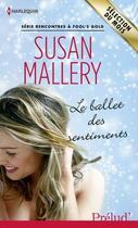 Couverture du livre « Le ballet des sentiments » de Susan Mallery aux éditions Harlequin