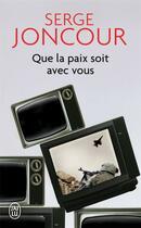 Couverture du livre « Que la paix soit avec vous » de Serge Joncour aux éditions J'ai Lu