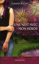 Couverture du livre « Une nuit avec mon héros » de Laura Kaye aux éditions J'ai Lu