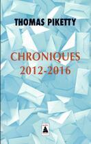 Couverture du livre « Chroniques 2012-2016 ; aux urnes citoyens ! » de Thomas Piketty aux éditions Actes Sud