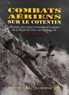 Couverture du livre « Combats aériens sur le Cotentin 1940-1944 » de Simon Mickael aux éditions Isoete