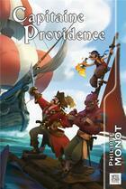 Couverture du livre « Capitaine providence » de Philippe Monot aux éditions Nestiveqnen