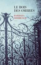 Couverture du livre « Le Bois des Ombres » de Barbara Dribbusch aux éditions Les Escales
