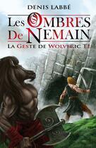 Couverture du livre « La geste de Wolveric t.1 ; les ombres de Nemain » de Denis Labbe aux éditions Midgard