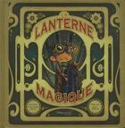 Couverture du livre « La lanterne magique » de Anne-Gaelle Balpe et Simon Moreau aux éditions Marmaille Et Compagnie