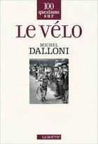 Couverture du livre « Le vélo » de Michel Dalloni aux éditions Editions De La Boetie