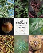 Couverture du livre « Les bienfaits des arbres ; reconnaître, récolter, cuisiner et se soigner » de Christophe De Hody et Corinne Jamet aux éditions Epa
