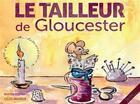 Couverture du livre « Le tailleur de Gloucester » de Gilles Brasseur et Beatrix Potter aux éditions Yakabooks