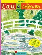 Couverture du livre « L'ART A COLORIER ; Monet » de Anne Weiss aux éditions Mila