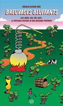 Couverture du livre « Breuvages bluffants ; laît, bière, vin, thé, café... la véritable histoire de nos boissons préférées » de Nicolas Kayser-Bril aux éditions Nouriturfu