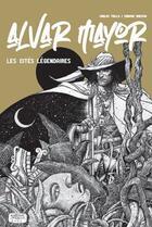 Couverture du livre « Alvar Mayor ; les cités légendaires » de Enrique Breccia et Carlos Trillo aux éditions Ilatina
