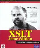 Couverture du livre « Xslt programmation ref. 2e edition » de Kay Mickael aux éditions Wrox Press