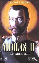 Couverture du livre « Nicolas Ii Le Saint Tsar » de Victor Loupan aux éditions Presses De La Renaissance
