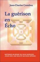 Couverture du livre « Guerison en echo » de Jean-Charles Crombez aux éditions Quintessence