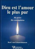 Couverture du livre « Dieu est l'amour le plus pur » de Von Eckartshausen K. aux éditions Diffusion Rosicrucienne