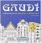 Couverture du livre « Gaudi ; coloreando gaudi, Barcelona y modernismo » de Viuleta aux éditions Loft Publications