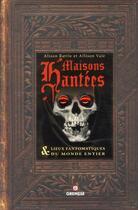 Couverture du livre « Maisons hantées & lieux fantomatiques du monde entier » de Alison Rattle et Allison Vale aux éditions Gremese