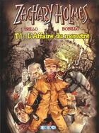 Couverture du livre « Zachary Holmes T.1 ; L'Affaire Du Monstre » de Juan Bobillo et Carlos Triloo aux éditions Erko