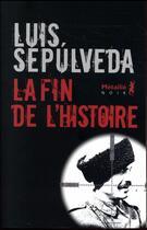 Couverture du livre « La fin de l'histoire » de Luis Sepulveda aux éditions Metailie