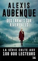 Couverture du livre « Une nouvelle enquete de mike logan et jessica hurley, t2 : des larmes sur river falls » de Alexis Aubenque aux éditions Bragelonne