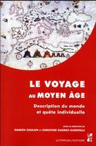 Couverture du livre « Le voyage au Moyen Age ; description du monde en quête individuelle » de Damien Coulon et Christine Gadrat-Ouerfelli aux éditions Pu De Provence