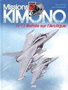 Couverture du livre « Missions Kimono T.13 ; rafale qur l'Arctique » de Jean-Yves Brouard et Francis Nicole aux éditions Jyb Aventures
