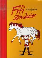 Couverture du livre « Fifi Brindacier ; l'intégrale » de Lindgren-A aux éditions Hachette Romans