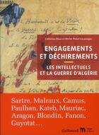 Couverture du livre « Engagements et déchirements ; les intellectuels et la guerre d'Algérie » de Catherine Brun et Olivier Penot-Lacassagne aux éditions Gallimard