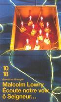 Couverture du livre « Ecoute Notre Voix O Seigneur » de Malcolm Lowry aux éditions 10/18