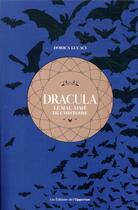 Couverture du livre « Dracula, le mal-aimé de l'histoire » de Dorica Lucaci aux éditions L'opportun