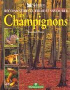 Couverture du livre « Reconnaitre Cueillir Et Savourer Les Champignons » de Jean-Marie Polese aux éditions Selection Du Reader's Digest