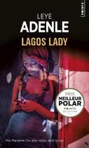 Couverture du livre « Lagos lady » de Leye Adenle aux éditions Points