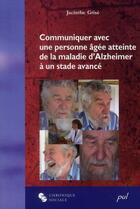 Couverture du livre « Communiquer avec une personne atteinte maladie d'alzheimer » de Jacinthe Grise aux éditions Chronique Sociale